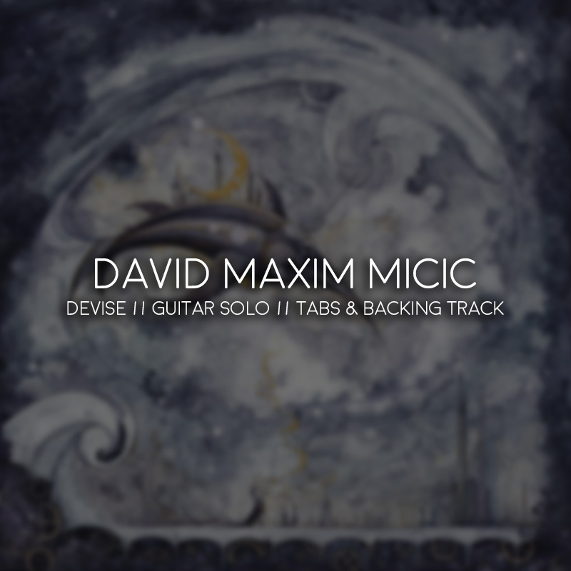 David Maxim Micic - Devise // Guitar Solo // Tabs & Backing Track