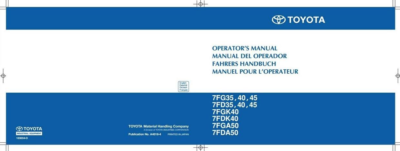 Toyota Truck 7FG35/40/45, 7FD35/40/45, 7FGK40, 7FDK40, 7FGA50, 7FDA50 Operating Instructions
