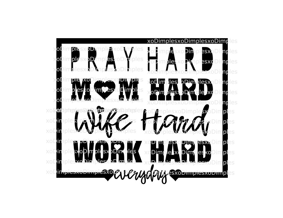 Pray, Mom, Wife, Work Hard SVG
