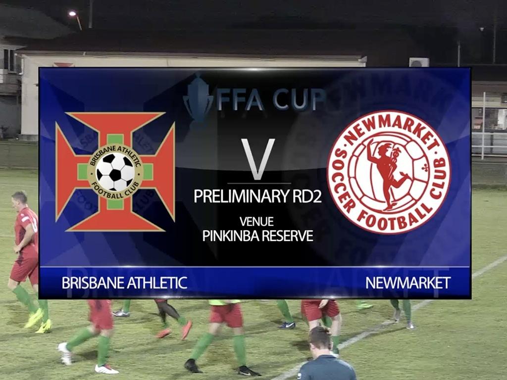 FFA Cup RD2 Brisbane Athletic v Newmarket full game