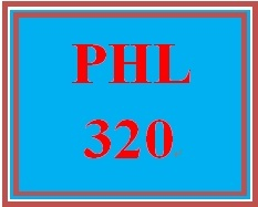 PHL 320 Entire Course