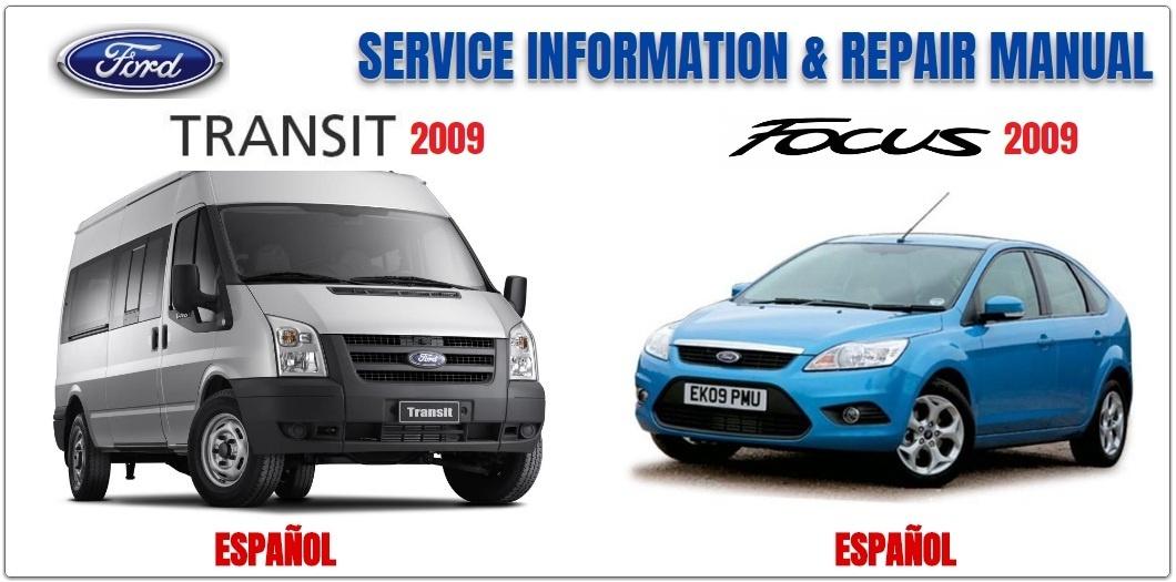 FORD TRANSIT & FOCUS 2009 ESPAÑOL WORKSHOP MANUAL