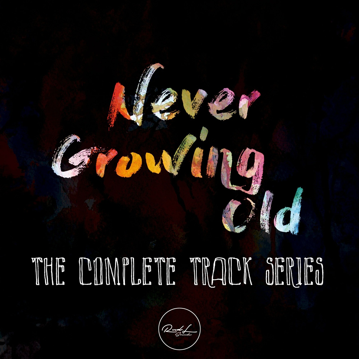The Complete Track Series - Never Growing Old