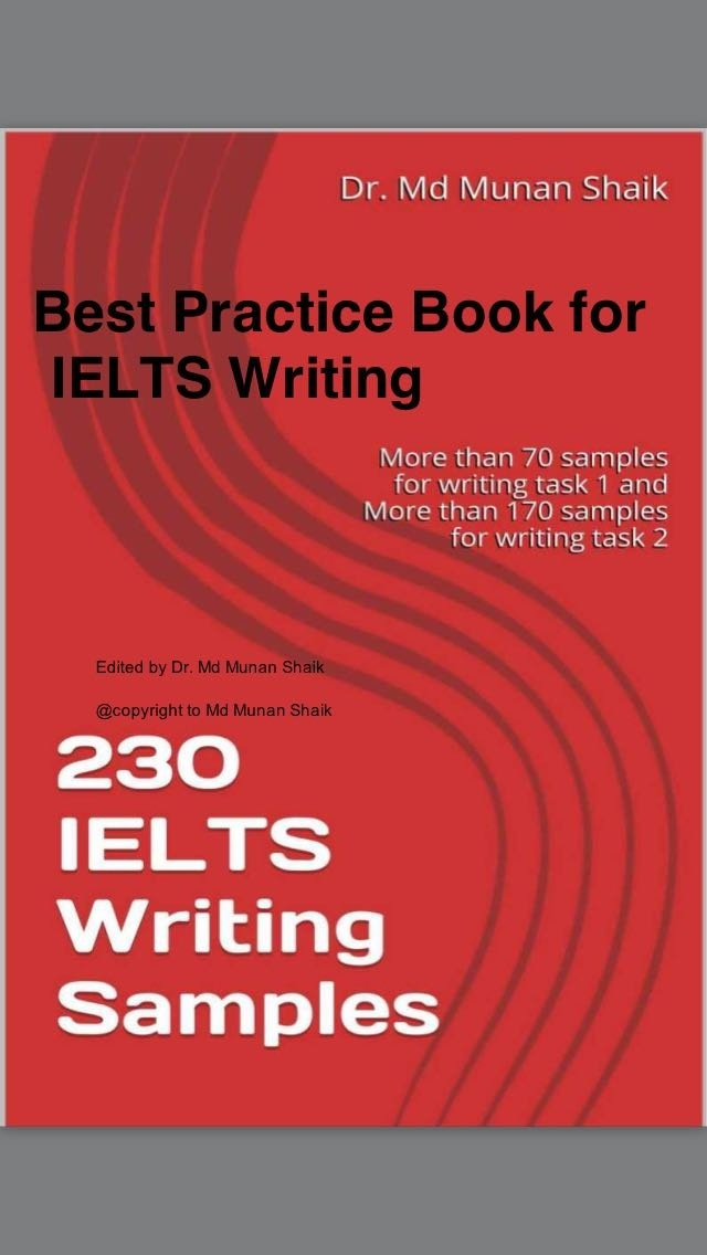 ielts essay writing book How to write ielts writing task 2 there is a basic structure and format that can help you be successful when preparing for and writing your ielts writing task 2 essay.