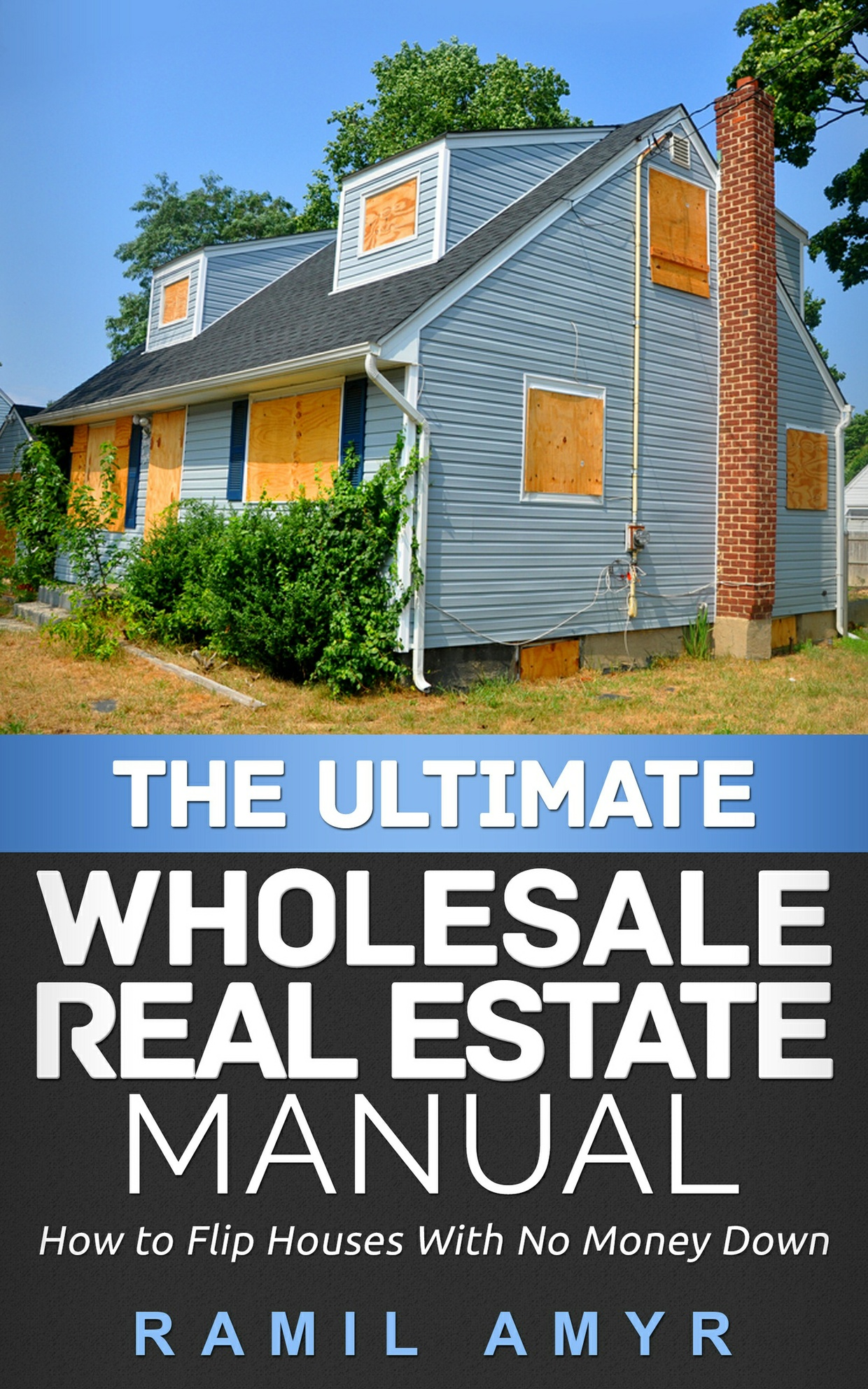 The Ultimate Wholesale Real Estate Guide