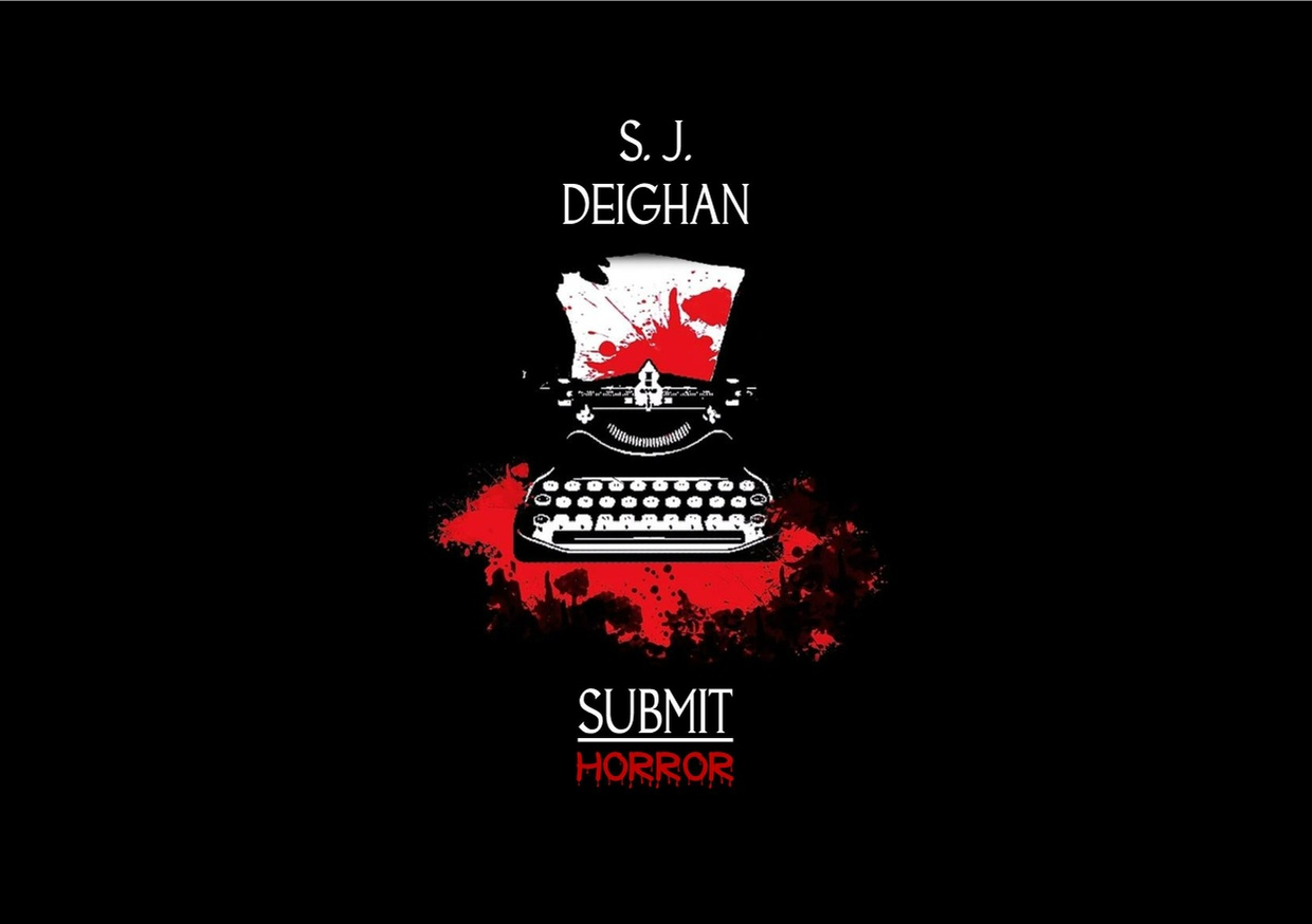 Submit Horror - An Anthology By S.J. Deighan