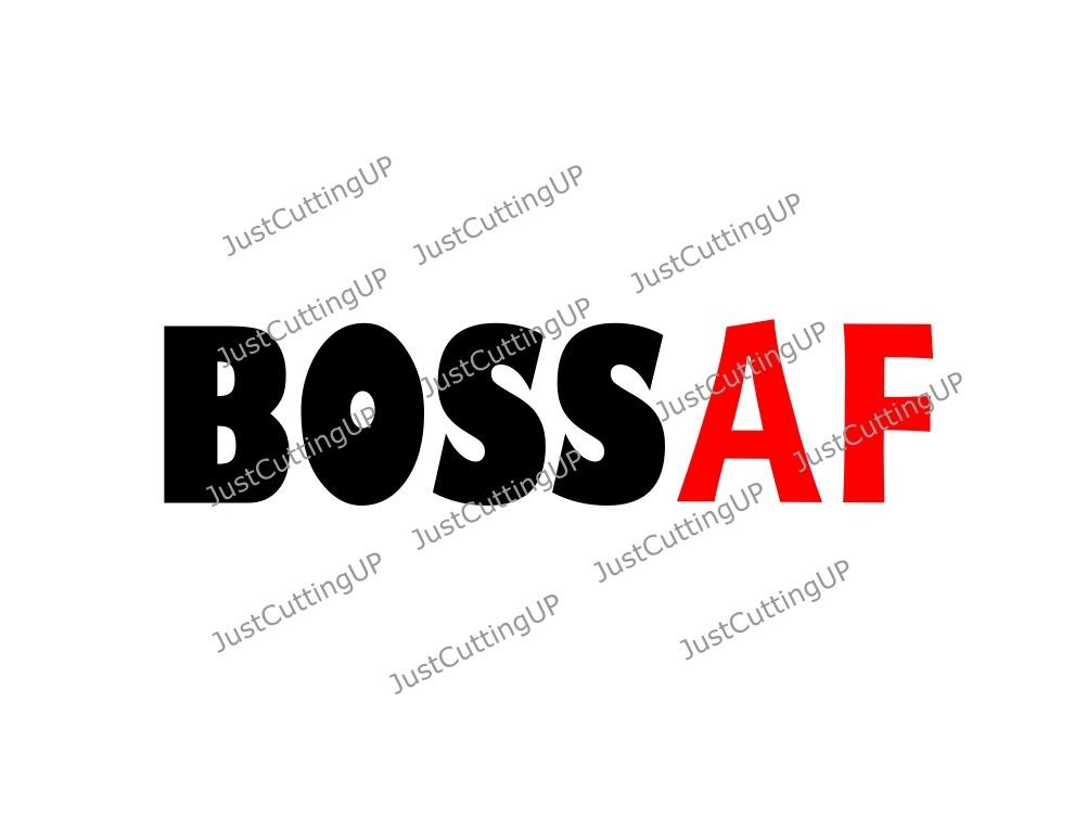 Boss AF SVG- SVG Only