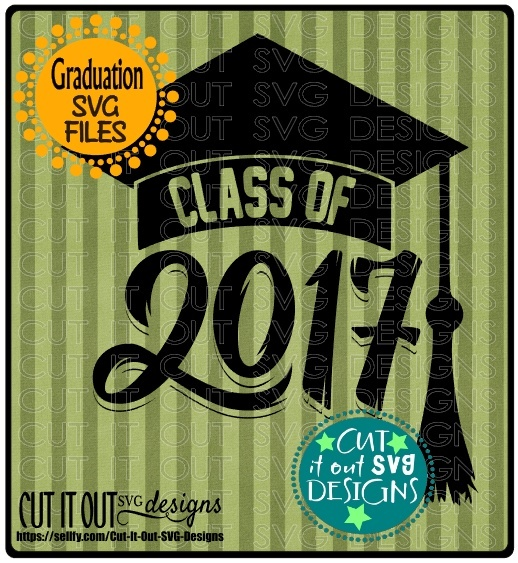 2017 Graduation SVG Class of 2017 layered File perfect for vinyl, scrapbooking, T-shirts etc