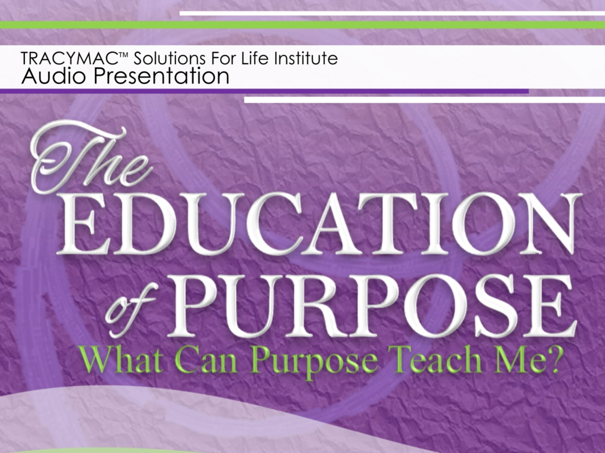 THE EDUCATION OF PURPOSE