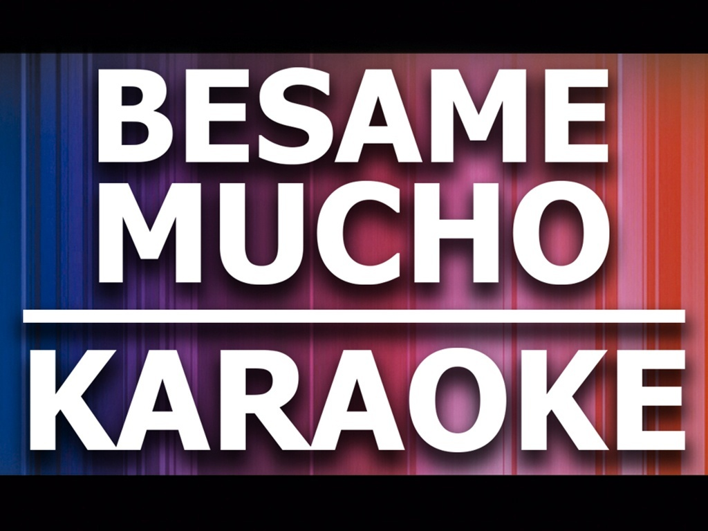 Bésame Mucho - Karaoke