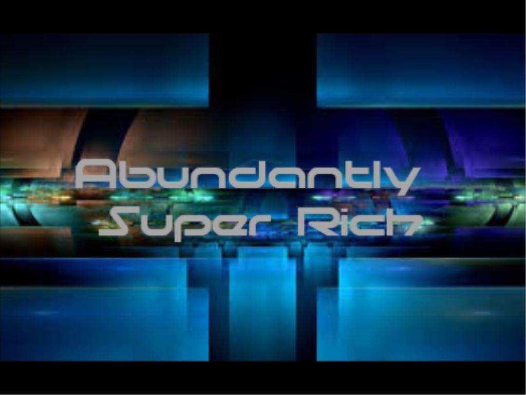 Abundantly Super Rich MP3
