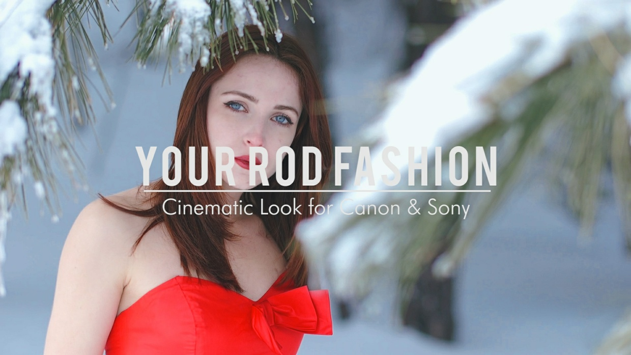 """""""Your Rod Fashion"""" LUT for Sony and Canon"""