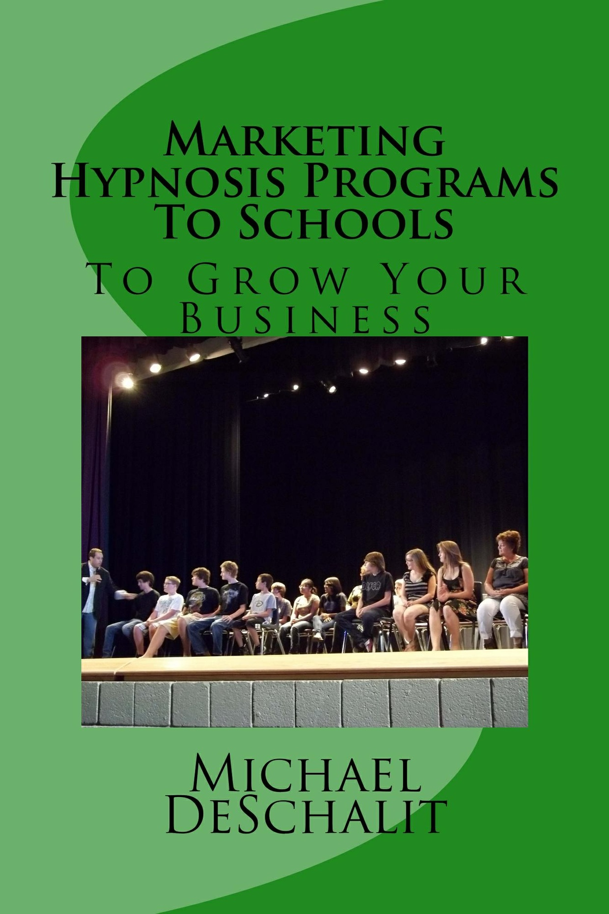 Marketing Hypnosis Programs To Schools Book