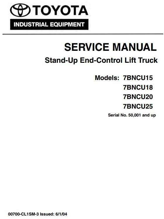 Toyota Stand-Up Lift Truck 7BNCU15, 7BNCU18, 7BNCU20, 7BNCU25 Workshop Service Manual