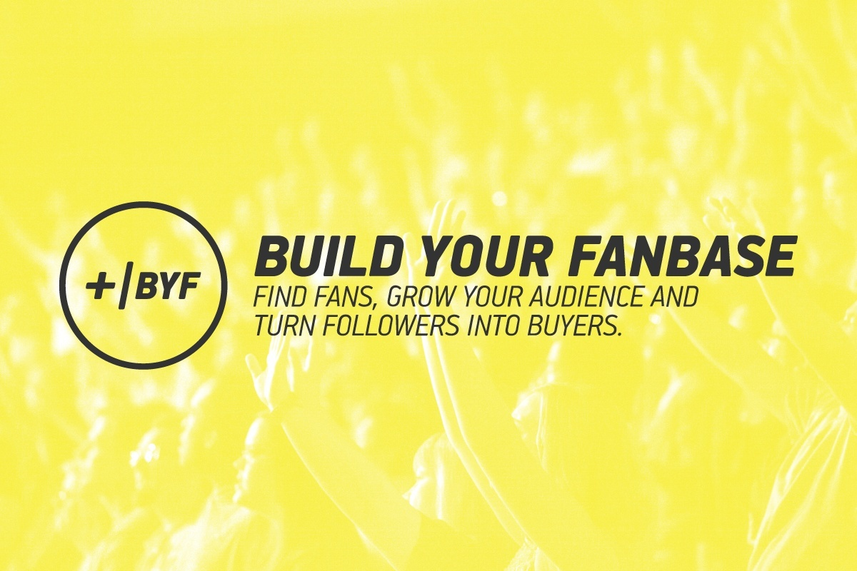 Build Your Fanbase - Find Fans, Grow Your Audience And Turn Followers Into Buyers