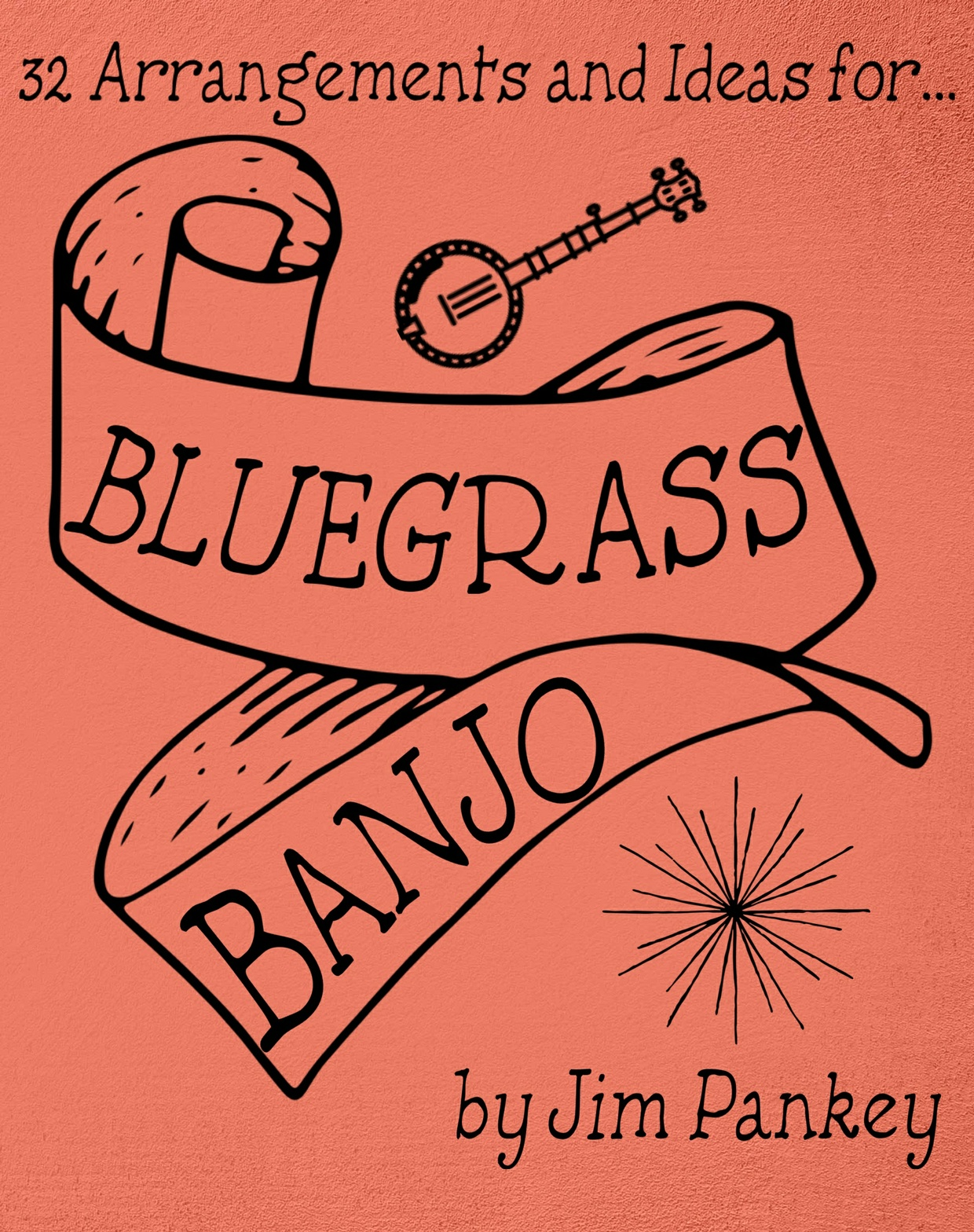 32 Arrangements and Ideas for Bluegrass Banjo