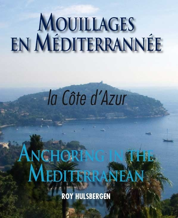 Anchoring in the Med - Mouillages en Med (GB + FR) Happy days.