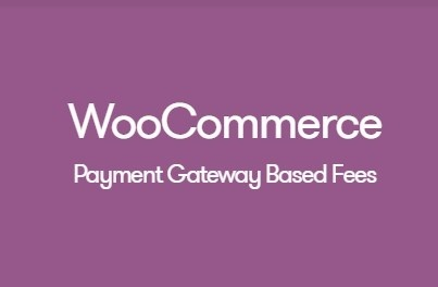 WooCommerce Payment Gateway based Fees 3.1.0 Extension