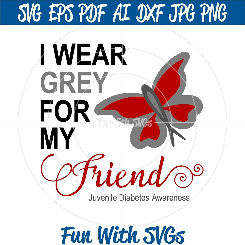 Juvenile Diabetes Awareness, I Wear Grey for My Friend 2,
