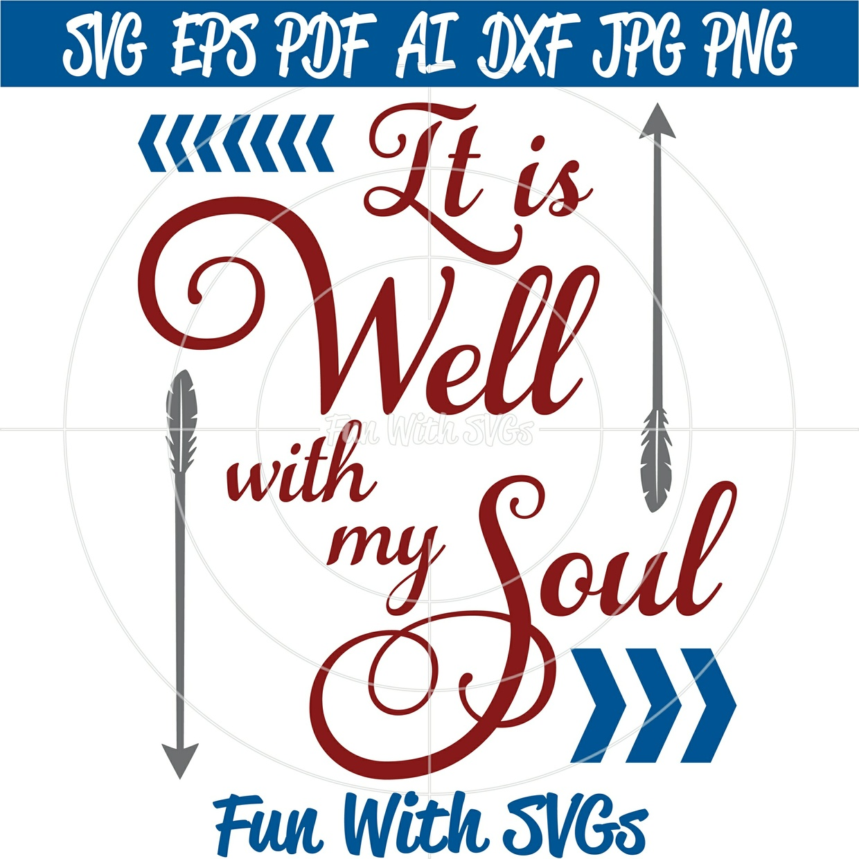 It is Well With My Soul, PNG, EPS, DXF and SVG Cut File, High Resolution Printable Graphics