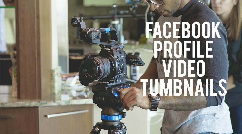 Facebook Profile Video Thumbnails