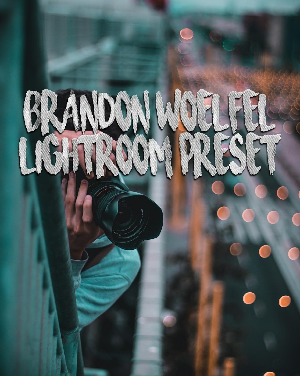 BRANDON WOELFEL LIGHTROOM PRESET by @ruusstty