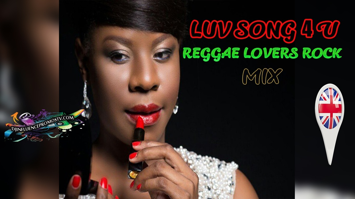 NEW LUV SONG 4 U REGGAE LOVERS ROCK MIX BY DJINFLUENCE