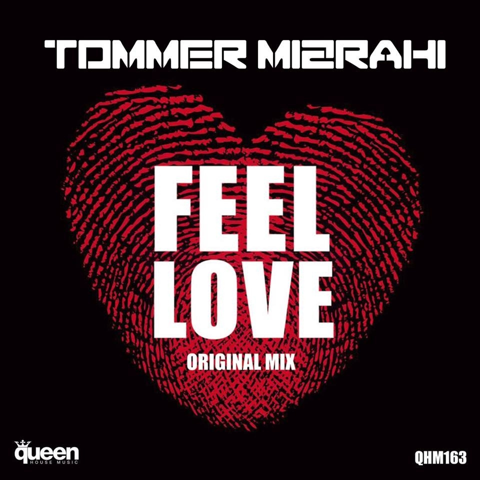 Tommer Mizrahi - Feel Love (Original Mix)