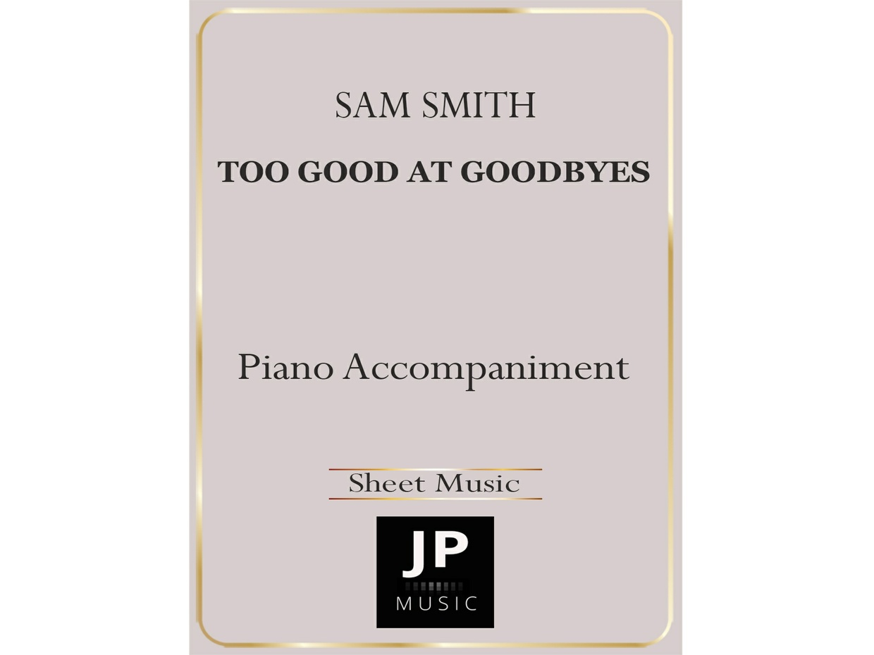 Too Good At Goodbyes - Piano Accompaniment