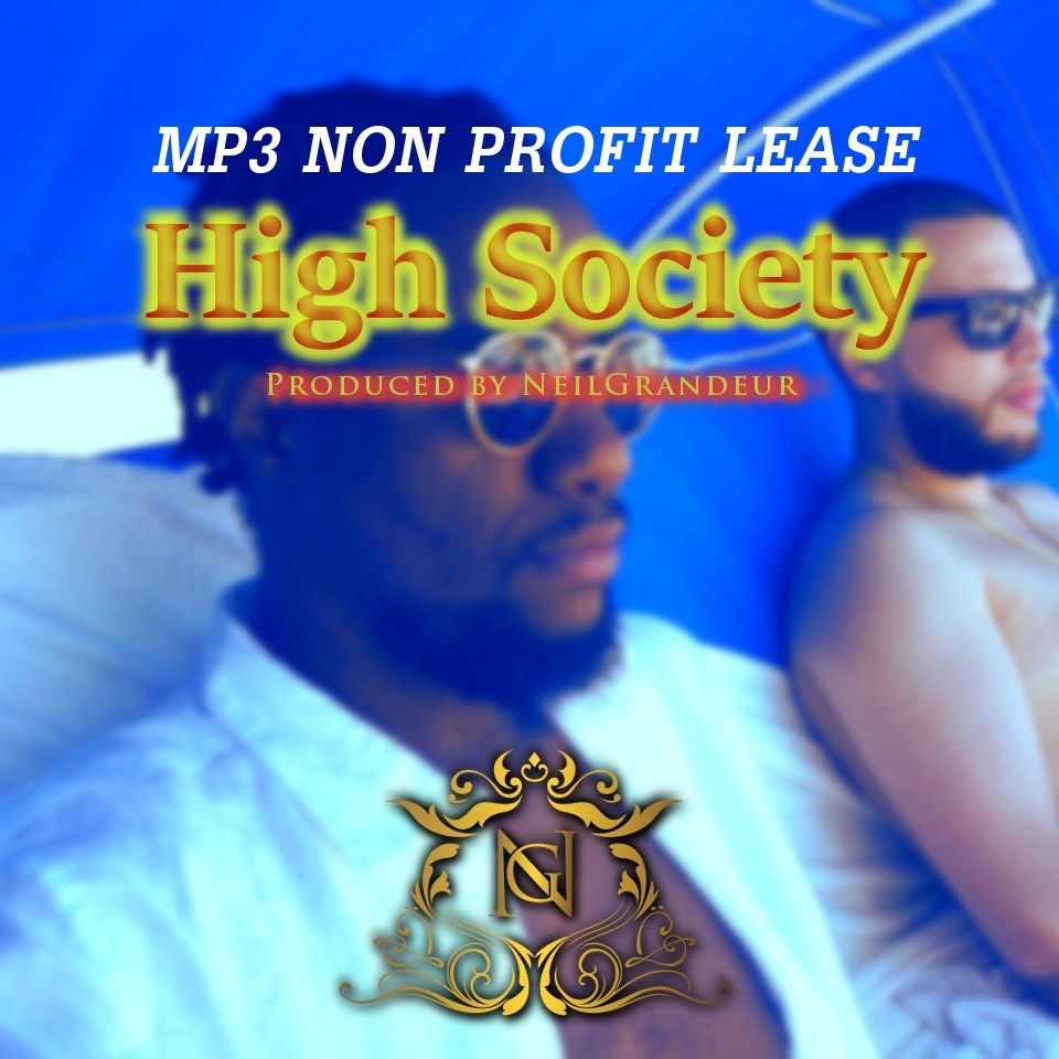 High Society [Produced by NeilGrandeur] Mp3 Non Profit Lease