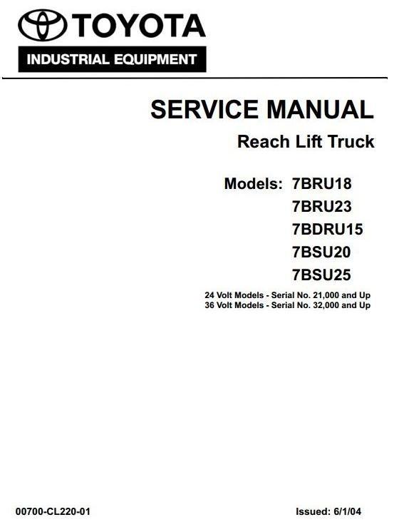 Toyota Reach Lift Truck 7BDRU15, 7BRU18, 7BRU23, 7BSU20, 7BSU25 Workshop Service Manual