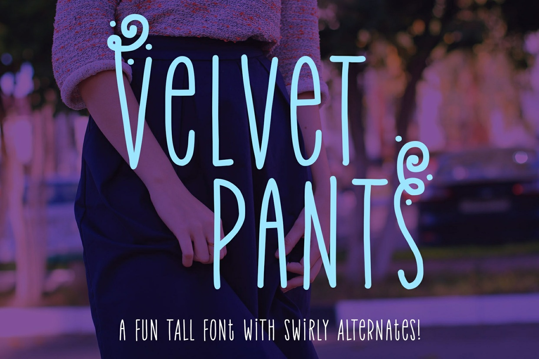 Velvet Pants: a tall, narrow caps font!