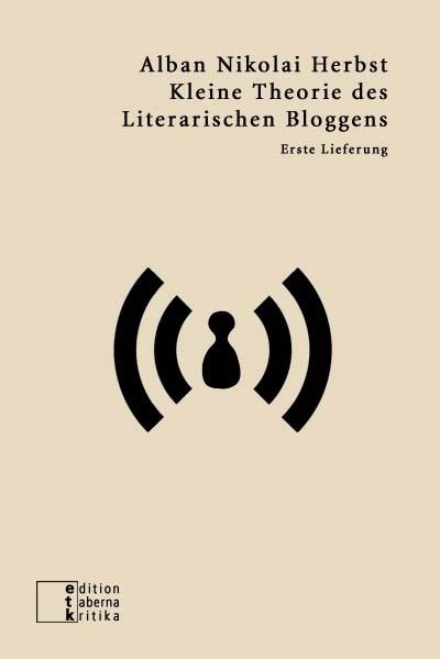 Kleine Theorie des Literarischen Bloggens