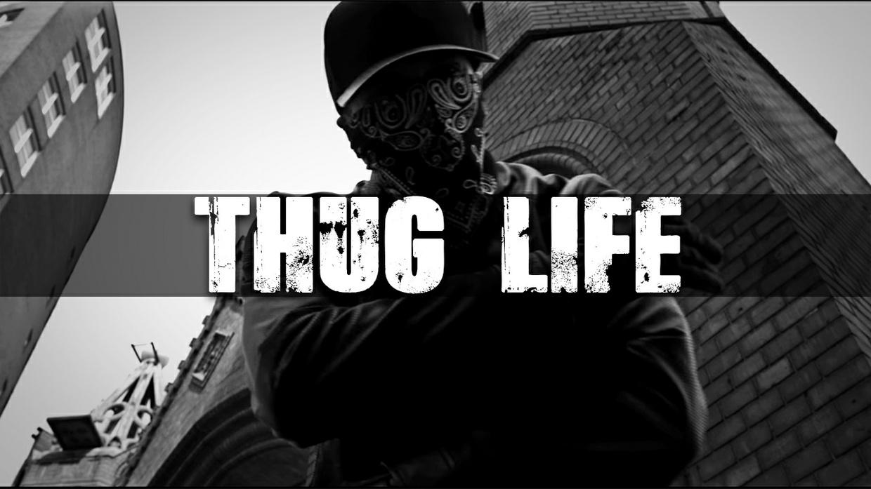 ''Thug Life''