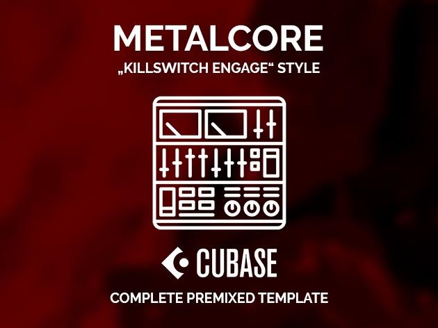 CUBASE PREMIXED TEMPLATE - Killswitch Engage style
