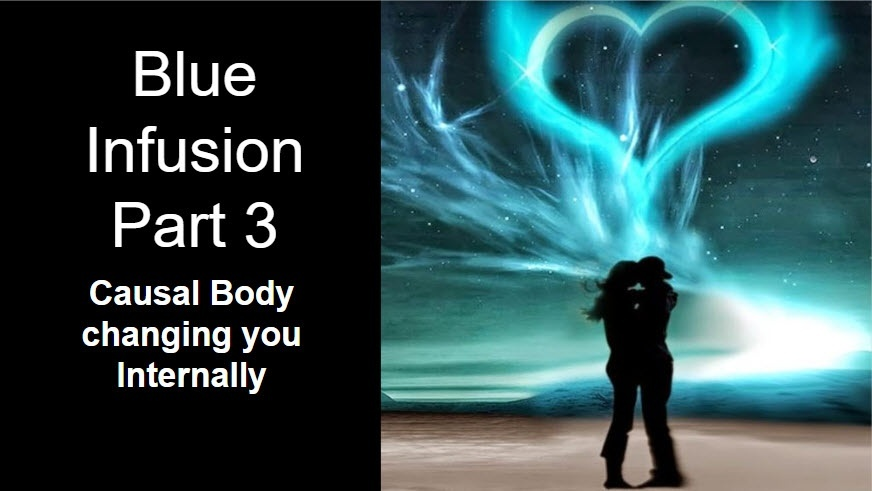 Blue Infusion Webinar Causal Body Series Part 3©
