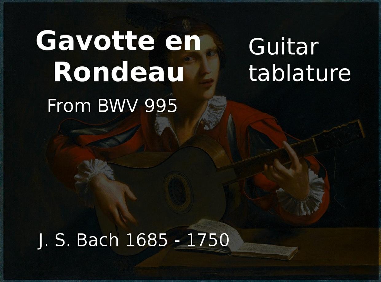 Gavotte en Rondeau (J. S. Bach 1685 - 1750) - Classical Guitar Tab