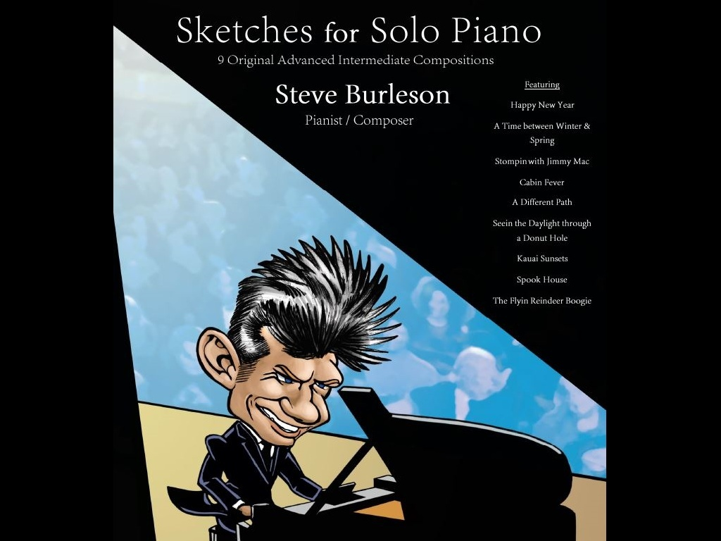 Sketches for Solo Piano / 9 Orginal Compositions by Steve Burleson