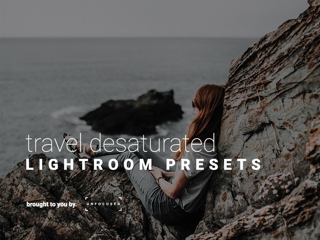 Travel Desaturated - Lightroom presets