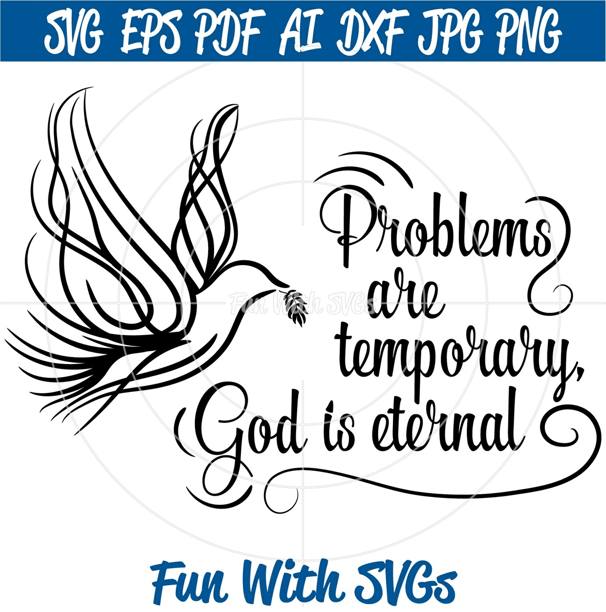 Problems Are Temporary, God Is Eternal, SVG Files, Christian SVGs, Wall Art, DIY T-shirt Design