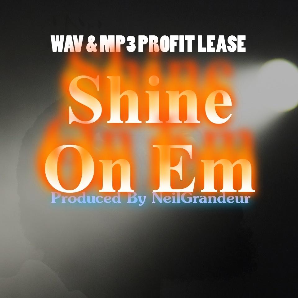 Shine On Em [Produced by NeilGrandeur] - Wav Standard Lease
