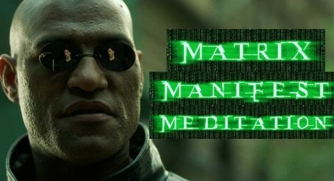 MATRIX Manifest Meditation - Law of Attraction Meditation