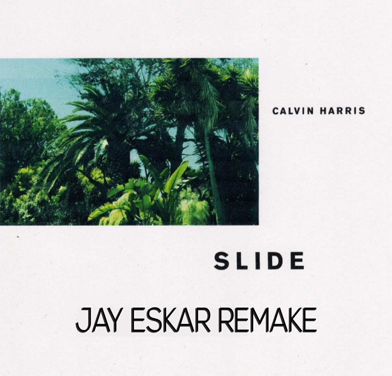 Calvin Harris - Slide (Jay Eskar Remake)