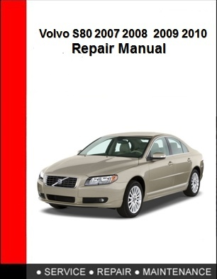Volvo S80 2007 2008 2009 2010 Repair Manual