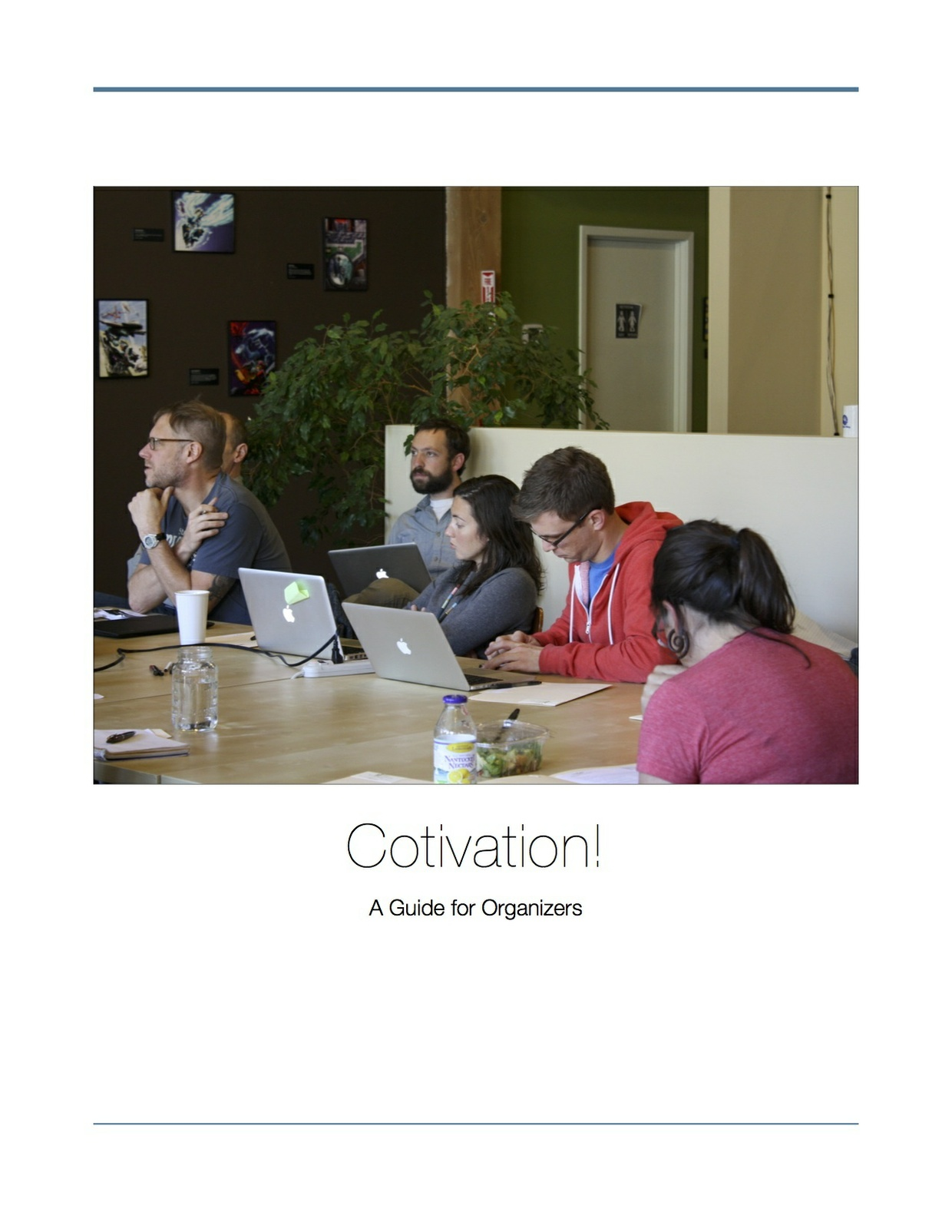 Cotivation Organizers Guide + Logos + Flyers + Promotional Materials = Awesome!
