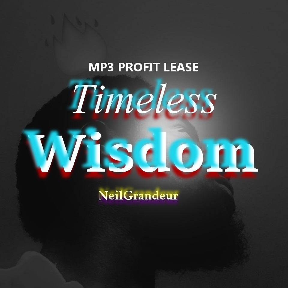 Timeless Wisdom [Produced by NeilGrandeur] - Mp3 Standard Lease