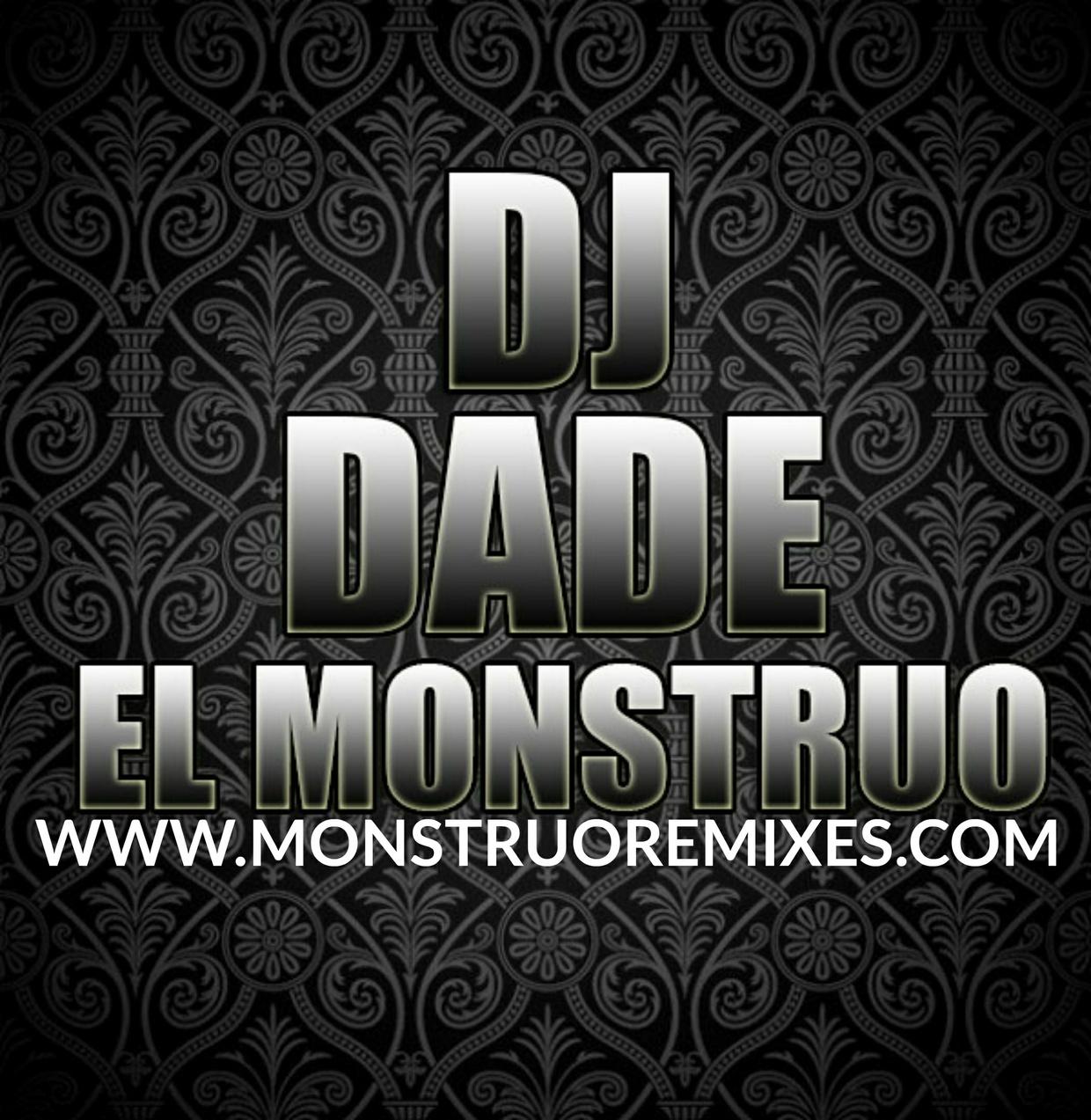 Monstruo Edits Vol.08 | Remixed By: DJ Dade El Monstruo