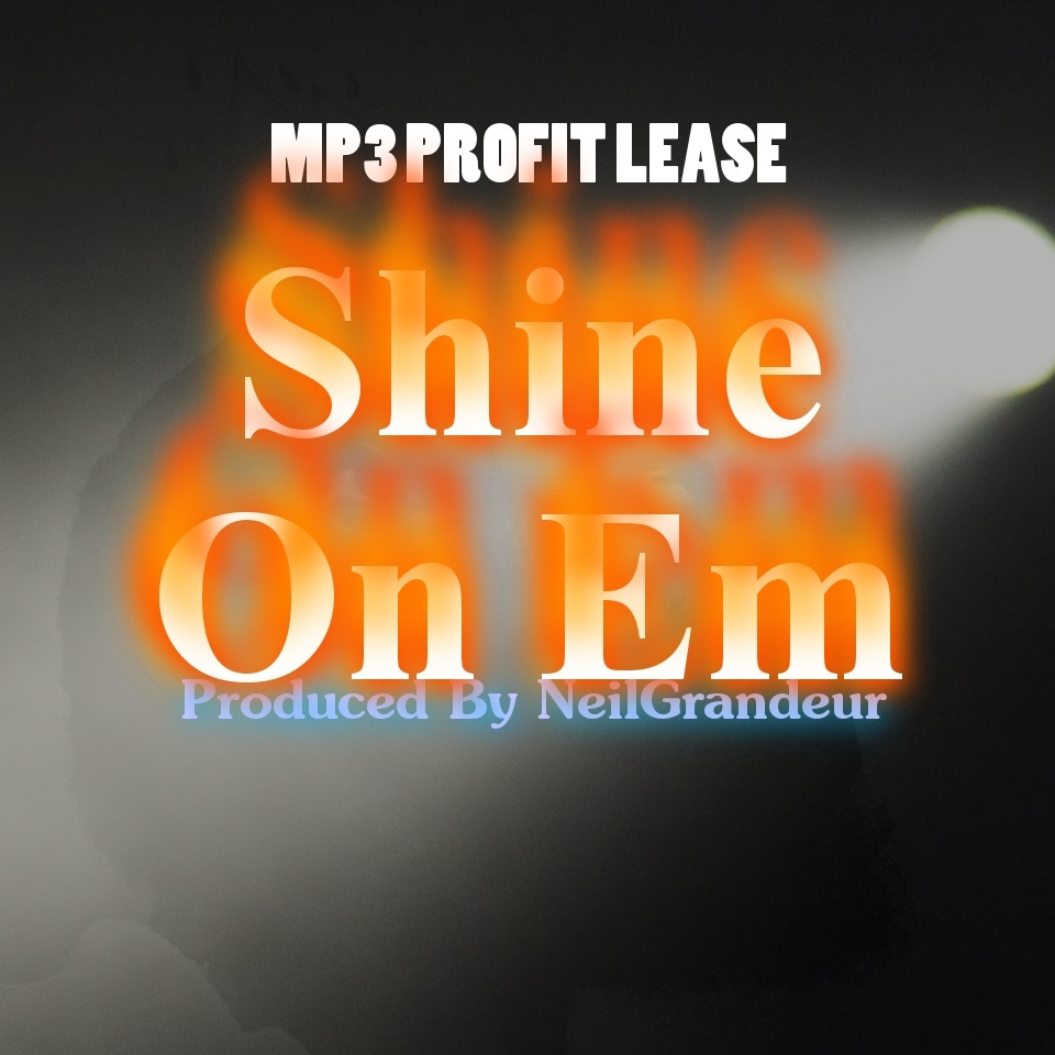 Shine On Em  [Produced by NeilGrandeur] - Mp3 Standard Lease