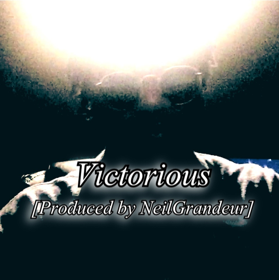 Victorious [Produced by NeilGrandeur] Mp3 Non Profit Lease