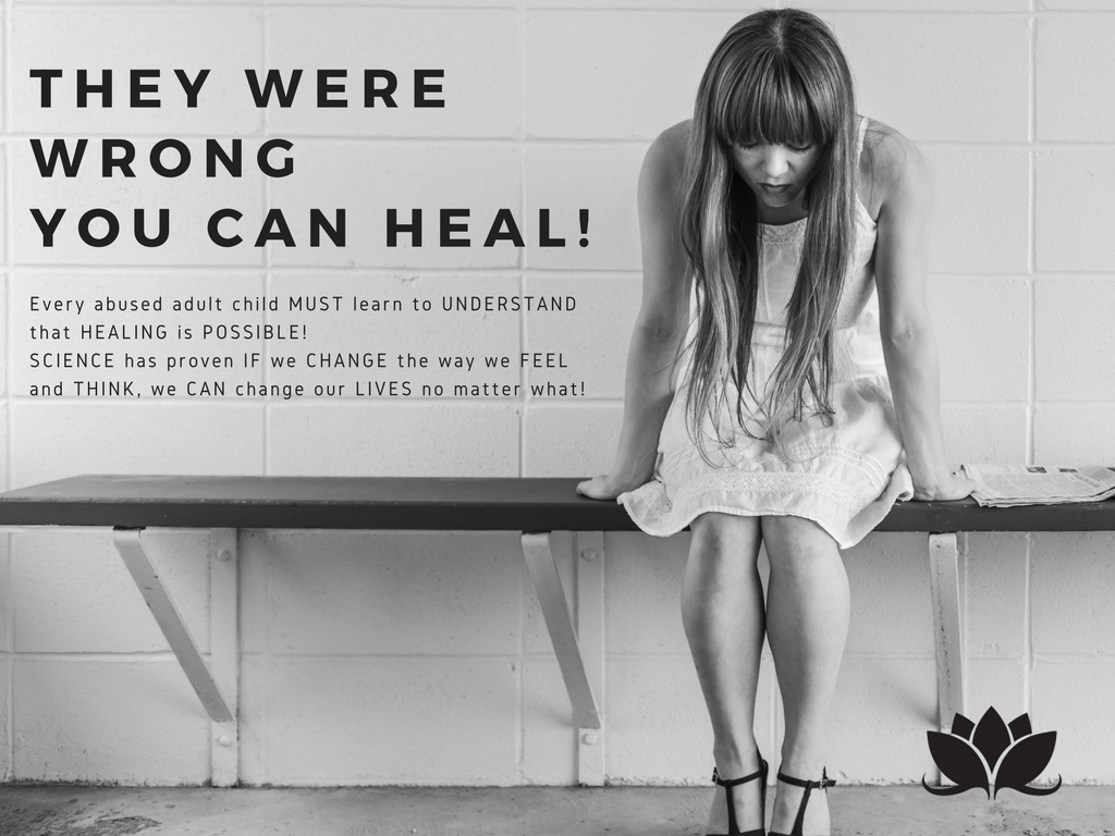 What Every Abused Child Should Know--YOU Need to Know YOU CAN HEAL--Science Proves It!